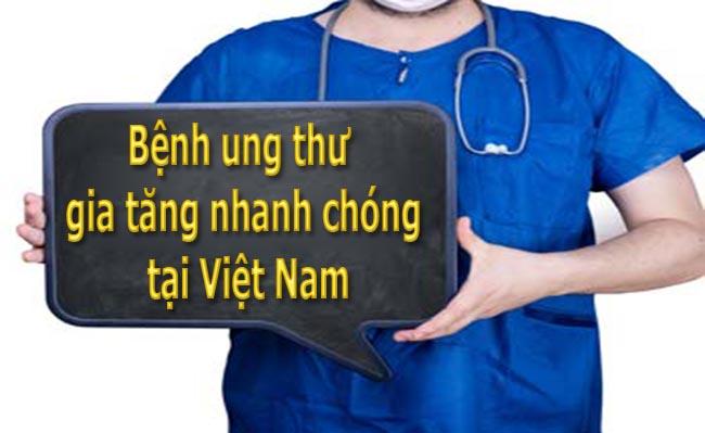 Bệnh ung thư gia tăng nhanh chóng tại Việt Nam
